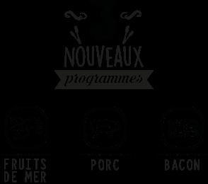 3 nouveaux programmes : Fruits de mer, porc et bacon