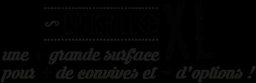 Optigrill+ : une + grande surface pour + de convives et + d'options !