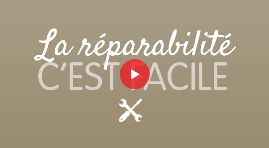La réparabilitéc'est facile : Voir la vidéo